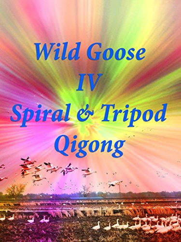 Wild Goose Qiong IV - Spiral and Tripod Qigong with Dr. Hu (Remastered) on Amazon Prime Instant Video UK