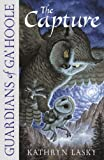 The Capture (Guardians of Ga'Hoole) (0007215177) by Lasky, Kathryn