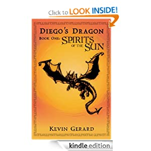 Diego`s Dragon, Book One: Spirits of the Sun