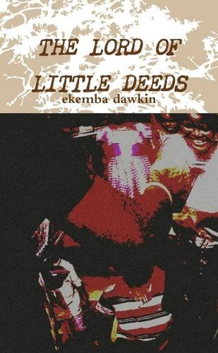The Lord Of Little Deeds