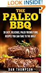 The Paleo BBQ : 30 Easy, Delicious, P...