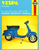 Vespa Scooters 90, 125, 150, 180 and 200Cc, Owners Workshop Manual: 1959-1978 (Haynes Vespa Scooters Owners Workshop Manual)