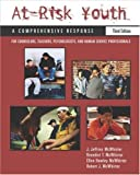 img - for At-Risk Youth: A Comprehensive Response: For Counselors, Teachers, Psychologists, and Human Services Professionals (Counseling) book / textbook / text book