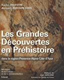 Les Grandes Dcouvertes en Prhistoire dans la rgion Provence-Alpes-Cte d'Azur