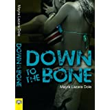 Down to the Bone ~ Mayra Lazara Dole