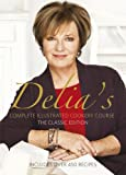 Delia Smith's Complete Illustrated Cookery Course, The Classic Edition