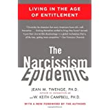 The Narcissism Epidemic: Living in the Age of Entitlementby Jean M. Twenge Ph.D.