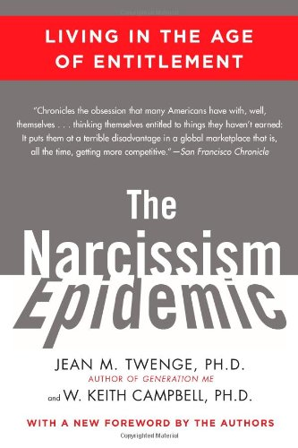 The Narcissism Epidemic: Living in the Age of Entitlement PDF