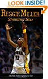 Reggie Miller: Shooting Star
