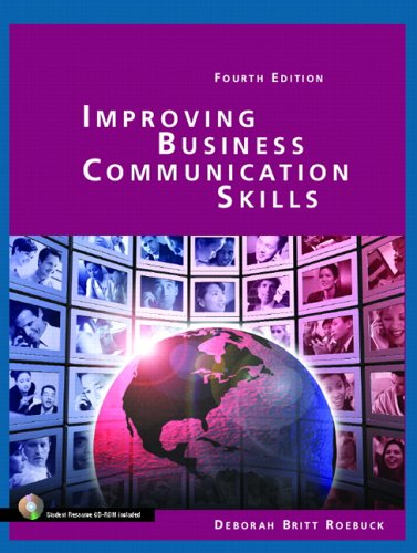 Improving Business Communication Skills (4th Edition), by Deborah Britt Roebuck
