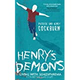 Henry's Demons: Living with Schizophrenia, a Father and Son's Storyby Patrick Cockburn