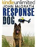 Response Dog: The Story of Police Dog Jet