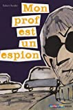 """Afficher """"Mon prof est un espion"""""""