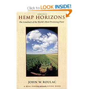 Hemp Horizons: The Comeback of the World's Most Promising Plant (Real Goods Solar Living Book) John Roulac