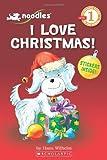 Scholastic Reader Level 1: Noodles: I Love Christmas (with sticker sheet): I Love Christmas! (with Sticker Sheet) (0545274664) by Wilhelm, Hans