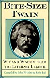 Bite-Size Twain: Wit and Wisdom from the Literary Legend (0312190875) by Twain, Mark