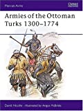 Armies of the Ottoman Turks, 1300-1774 (Men at Arms Series, 140) (0850455111) by Nicolle, David