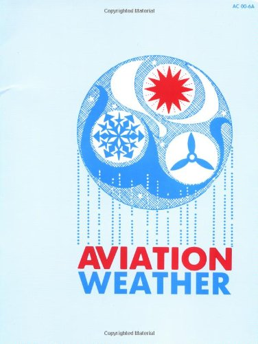 Aviation Weather: for Pilots and Flight Operations Personnel