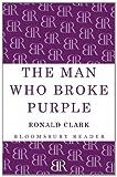 The Man Who Broke Purple (1448206553) by Clark, Ronald