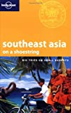 Marie Cambon Southeast Asia on a Shoestring (Lonely Planet Shoestring Guide)