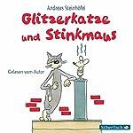 Glitzerkatze und Stinkmaus | Andreas Steinhöfel