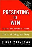 img - for Presenting to Win (text only) Upd Exp edition by J. Weissman book / textbook / text book