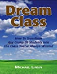 Dream Class: How To Transform Any Gro...