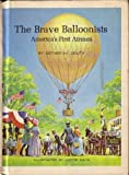 img - for The Brave Balloonist: America's First Airmen by Esther Morris Douty (1974-10-01) book / textbook / text book