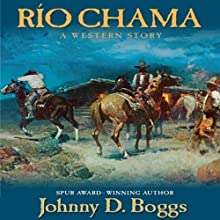 Rio Chama: A Western Story (       UNABRIDGED) by Johnny D. Boggs Narrated by Brian Holsopple