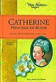 Catherine, princesse de Russie: Saint-Pétersbourg, 1743-1745