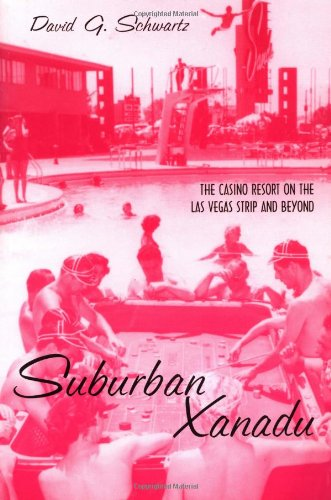 Suburban Xanadu: The Casino Resort On The Las Vegas Strip And Beyond front-723675