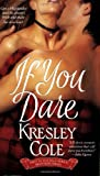 IF YOU DARE By Cole, Kresley (Author) Mass Market Paperbound on 26-Apr-2005 (1416503595) by Cole, Kresley