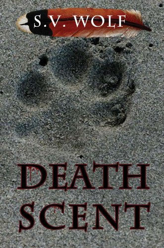 Death Scent by S.V. Wolf (2012-04-26)