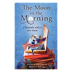 The Moon in the Morning: A Fairytale with a New Twist