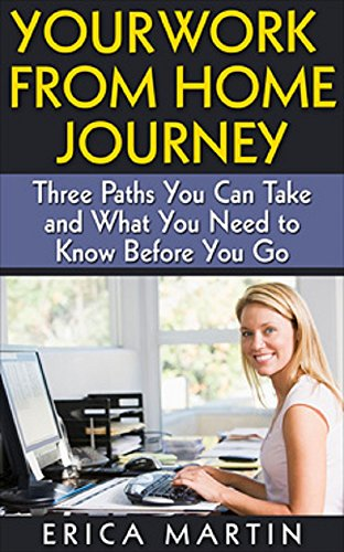 Your Work from Home Journey: Three Paths You Can Take and What You Need to Know Before You Go