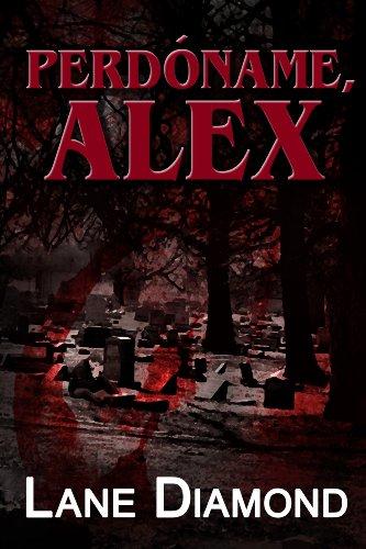 Portada del libro Perdóname, Alex  de Lane Diamond