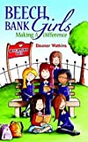 Eleanor Watkins Beech Bank Girls: Making a Difference (General Fiction Childrensya)