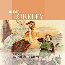 Die Loreley (       ungekürzt) von Thomas Tippner Gesprochen von: Matthias Ernst Holzmann