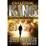 Callsign: King - The Brainstorm Trilogy (A Jack Sigler Thriller) ~ Jeremy Robinson