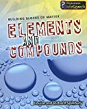 img - for Elements and Compounds (Building Blocks of Matter) book / textbook / text book