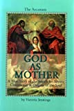 img - for God As Mother: A True Story of the Search for Mystic Christianity & Origins of the Soul book / textbook / text book