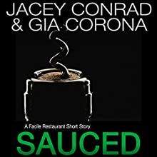 Sauced: A Facile Restaurant Short Story Audiobook by Jacey Conrad, Gia Corona Narrated by Amanda Ronconi