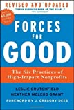 img - for Forces for Good, Revised and Updated: The Six Practices of High-Impact Nonprofits by Crutchfield, Leslie R., McLeod Grant, Heather (2012) Hardcover book / textbook / text book