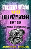 Verity Hart Vs The Vampyres: Part One (A Hart/McQueen Steampunk Adventure Book 1)