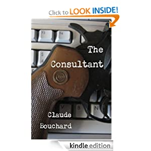The Consultant (VIGILANTE Series) Claude Bouchard