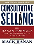 img - for Consultative Selling: The Hanan Formula for High-Margin Sales at High Levels 8th edition by Hanan, Mack (2011) Hardcover book / textbook / text book