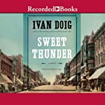 Sweet Thunder: A Novel | Ivan Doig