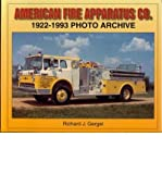 img - for [ American Fire Apparatus Co.: 1922-1993 Photo Archive[ AMERICAN FIRE APPARATUS CO.: 1922-1993 PHOTO ARCHIVE ] By Gergel, Richard J. ( Author )Dec-10-2004 Paperback book / textbook / text book