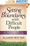 Setting Boundaries� with Difficult Pe...