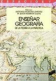 Ensear Geografia - de La Teoria a la Practica (Spanish Edition)